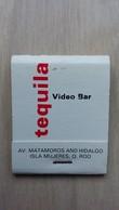 Zündholzheftchen Mit Werbung Für Eine Bar (Tequila Video Bar) Auf Der Isla Mujeres (Mexiko) - Matchboxes