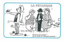 Cp Humour Pétanque, Jeu De Boules - Qu'est Ce Qu'il Attend ... - Pétanque