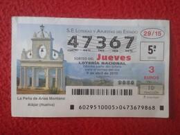 SPAIN ESPAGNE DÉCIMO DE LOTERÍA NACIONAL NATIONAL LOTTERY LOTERIE ALAJAR HUELVA LA PEÑA ARIAS MONTANO ANDALUSIA VER FOTO - Lottery Tickets