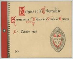Congrès De La Tuberculose . Excursion à L'Abbaye Des Vaux De Cernay . Docteur Henri De Rothschild . 1905 . Carnet . - Programmi