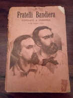 Fratelli Bandiera Fucilati A Cosenza Il 25 Luglio 1844 Firenze 1888 Pagine 128 - Books, Magazines, Comics