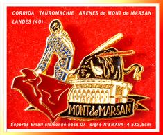 SUPER PIN'S TAUROMACHIE-MONT De MARSAN (40) : TORERO Lors CORRIDA à MONT De MARSAN (LANDES) 4,5X3,5cm - Corrida