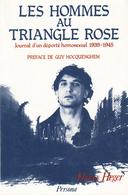 LES HOMMES AU TRIANGLE ROSE - JOURNAL D'UN DÉPORTÉ HOMOSEXUEL 1939-1945 H. HEGER - Guerre 1939-45