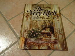The Very Rich - A History Of Wealth - Joseph J. Thorndike Jr - Cultural
