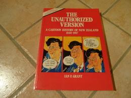 The Unauthorized Version - A Cartoon History Of New Zealand 1840-1987 - Ian F. Grant - History