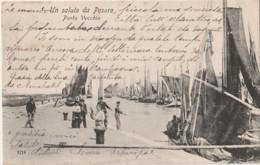 T7- UN SALUTO DA PESARO (ITALIE) PORTO VECCHIO  - (ANIMEE - OBLITERATION DE 1907 - 2 SCANS) - Pesaro