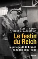 FESTIN DU REICH PILLAGE FRANCE OCCUPEE 1940 1945 ARMEE ALLEMANDE NSDAP WEHRMACHT GESTAPO TODT LW KM - 1939-45