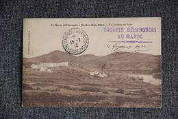 """MILITARIA - Campagne Du MAROC, 1912, Beau Cachet """" Troupes Débarquées"""", MECHRA BEN ABOU. - Guerres - Autres"""