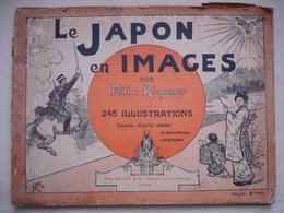 LE JAPON EN IMAGES Par FELIX REGAMEY 245 Illustrations Vers 1900 - Livres, BD, Revues