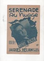 SERENADE AU NUAGE UN SUCCES DE MICHEL ROGER AVEC JACQUES HELIAN ET SON ORCHESTRE - 1945 - PAROLES MAURICE VANDAIR - Partitions Musicales Anciennes