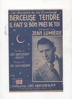 BERCEUSE TENDRE OU IL FAIT SI BON PRES DE TOI - JEAN LUMIERE - PAROLES LEO DANIDERFF & RONN MUSIQUE LEO DANIDERFF - Partitions Musicales Anciennes