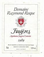 étiquette De Vin  , Languedoc , Domaine RAYMOND ROQUE , 1989 , FAUGERES , Cabrerolles - Languedoc-Roussillon
