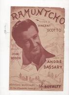 RAMUNTCHO CHANTE PAR ANDRE DASSARY - 1944 - MUSIQUE VINCENT SCOTTO PAROLES JEAN RODOR - Scores & Partitions