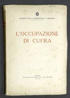 Colonialismo - Governo Della Tripolitania - L'occupazione Di Cufra - Ed. 1931 - Libri, Riviste, Fumetti
