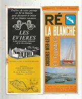 Dépliant Touristique, 4 Pages, RE LA BLANCHE , île De Ré , 2 Scans, Croisiéres Inter-îles Et Fluviales,frais Fr 1.45 E - Dépliants Touristiques