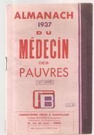 Almanach 1937 Du Médecin Des Pauvres Des Labaoratoires Féron & Beauvillard Paris - Calendari