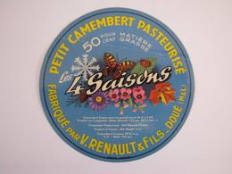 Etiquette De Fromage LES 4 SAISONS Export Petit Camembett Pasteurisé Fabriqué En MAINE Et LOIRE 50% - Cheese