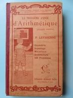 135 - Troisième Année D'Arithmétique 1906 - P. Leyssenne - Librairie Armand Colin - Books, Magazines, Comics