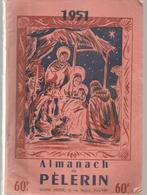 Almanach Du Pélerin De 1951 Editions Bonne Presse - Calendriers