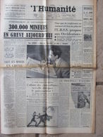 Journal L'Humanité (12 Avril 1958) Mineurs En Grève - Giani Esposito - Affaire Des Bons Offices- Edith Piaf - Rotorcycle - 1950 - Oggi