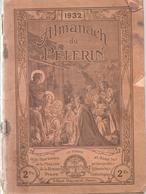 Almanach Du Pélerin De 1932 Editions Bonne Presse - Calendriers