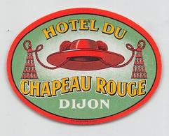 """D8538 """" HOTEL DU CHAPEAU ROUGE - DIJON"""" ETICHETTA ORIGINALE - ORIGINAL LABEL - Adesivi Di Alberghi"""