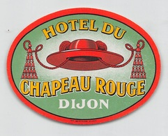 "D8538 "" HOTEL DU CHAPEAU ROUGE - DIJON"" ETICHETTA ORIGINALE - ORIGINAL LABEL - Hotel Labels"