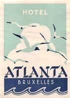 "D8541 "" HOTEL ATLANTA - BRUXELLES"" ETICHETTA ORIGINALE - ORIGINAL LABEL - Adesivi Di Alberghi"