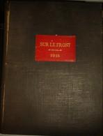 """Très Rare Album """"sur Le Front """" 1915 Du N°1 Du  9 Janvier Au N°50 Du 18 Décembre - 1914-18"""