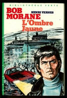 "Bibliothèque Verte - Série Bob Morane - Henri Vernes - ""L'Ombre Jaune"" - 1983 - Bibliothèque Verte"