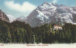 Hotel Alpenklub. Maderanertal    S-4356 - Hotels & Restaurants