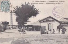 17 ILE DE RE SAINT CLEMENTdes BALEINES PHARE HOTEL Du LION D' OR Anne XEDARS  RESTAURANT Du Monde En TERRASSE 1907 - Ile De Ré