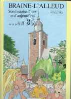 Braine-l'Alleud - Son Histoire D'hier Et D'aujourd'hui En BD - Jean-Jacques Gilbert  Office Du Tourisme 1998 - Dédicassé - Culture