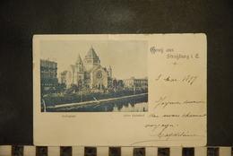 CP, 67, STRASBOURG, Gruss Aus Strasburg  Synagoge, Alter Bahnhof , 1899 - Strasbourg