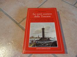 Le Torri Costiere Della Toscana - Italo Baggiossi - Autres