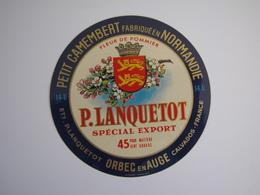 Etiquette De Fromage PETIT CAMEMBERT P. LANQUETOT Spécial Export Fabriqué En NORMANDIE 45% 14-U - Cheese