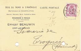 CP Publicitaire ORP-LE-GRAND 1940 - ERNEST BEAUWIN - Bois Du Nord & D'Amérique, Grains, Farines, Charbons & Chaux - Orp-Jauche