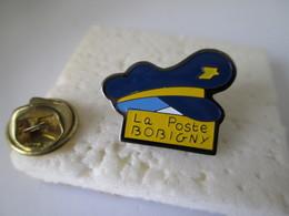 PIN'S    BOBIGNY   LA POSTE - Mail Services