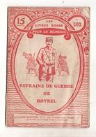 Les Livres Roses Pour La Jeunesse Refrains De Guerre De Botrel - Unclassified