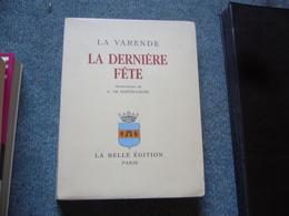 La Varende  La Dernière Fete   Ill. De G. De Sainte-Croix - Livres, BD, Revues