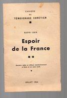 (39-45, Résistance)  Témoignage Chrétien  N°28-29 1944 Espoir De La France (PPP9287) - Documenti Storici