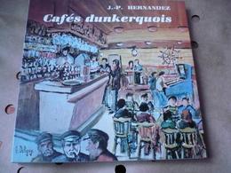 LIVRE CAFES DUNKERQUOIS DUNKERQUE MALO PETITE SYNTHE ROSENDAEL LEFFRINCKOUCKE DE JP HERNANDEZ DEDICACCE DE G DELIGNY - Picardie - Nord-Pas-de-Calais