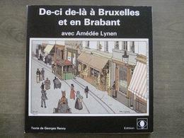 De-ci De-là à Bruxelles Et En Brabant Avec Amédée Lynen - Texte De Georges Renoy - 1986 - Bruxelles-ville