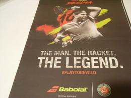 PUBLICITE AFFICHE THE MAN THE RACKET THE LEGEND BABOLAT  ROLAND GARROS 2018 - Other