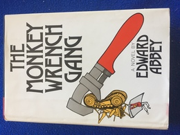 The Monkey Wrench Gang, By Edward Abbey, Stated First Edition, J.B. Lippincott Compamy , 1975 - Novels