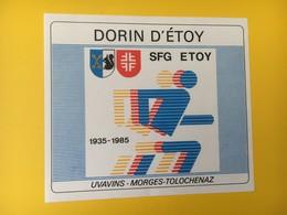 8874 - SFG Etoy Gymnastique  1935-1985 Suisse Dorin - Etiquettes