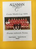 8878 -  Cuvée World Cup 1994 Equipe Nationale Suisse Gérard Vontobel Allaman - Soccer