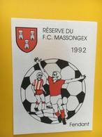 8883 - Réserve Du FC Massongex Suisse 1992 Fendant - Soccer
