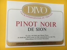 8885 - Pinot Noir De Sion DIVO Club International Du Vrai Vin Suisse - Etiquettes