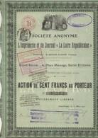 ACTION ILLUSTREE 100 FRS - SOCIETE ANONYME DE L'IMPRIMERIE ET DU JOURNAL  LA LOIRE REPUBLICAINE ANNEE 1910 - Chemin De Fer & Tramway